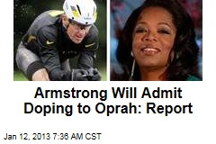 Armstrong Will Admit Doping to Oprah: Report