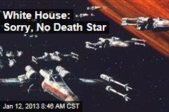 White House: Sorry, No Death Star