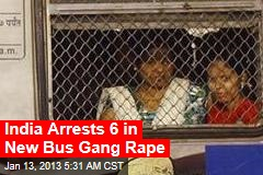 India Arrests 6 in New Bus Gang Rape