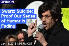 Swartz Suicide: Proof We&amp;#39;re Losing Our Sense of Humor