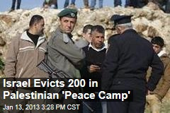 Israel Evicts 200 in Palestinian &amp;#39;Peace Camp&amp;#39;