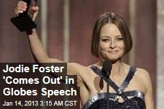 Jodie Foster 'Comes Out' in Golden Globes Speech