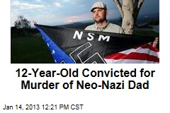 12-Year-Old Convicted for Murder of Neo-Nazi Dad
