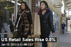 US Retail Sales Rise 0.5%