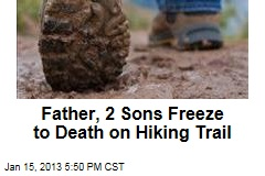 Father, 2 Sons Freeze to Death on Hiking Trail