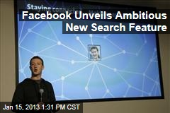 Facebook Unveils Ambitious New Search Feature