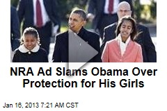NRA Ad Slams Obama Over Protection for His Girls