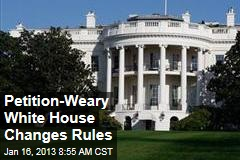 Petition-Weary White House Changes Rules