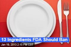 13 Ingredients FDA Should Ban