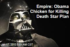 Empire Slams Obama&amp;#39;s Death Star Rejection