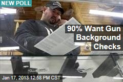 90% Want Gun Background Checks
