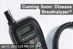 Coming Soon: Disease Breathalyzer?