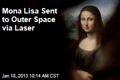 Mona Lisa Sent to Outer Space via Laser