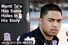 Manti Te&amp;#39;o Has Some Holes in His Story
