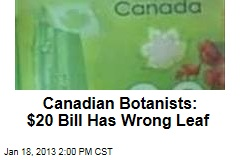 Canadian Botanists Say Currency Has Wrong Leaf