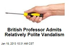 British Professor Admits Relatively Polite Vandalism