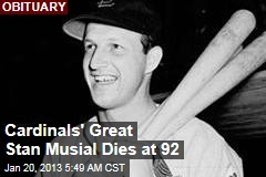 Cardinals&amp;#39; Great Stan Musial Dies at 92