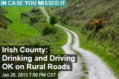 Irish County: Drinking and Driving OK on Rural Roads