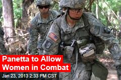 Panetta to Allow Women in Combat