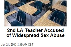 2nd LA Teacher Accused of Widespread Sex Abuse