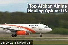 Top Afghan Airline Hauling Opium: US
