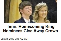 Tenn. Homecoming King Nominees Give Away Crown