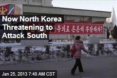 Now North Korea Threatening to Attack South