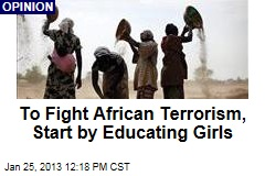 To Fight African Terrorism, Start by Educating Girls