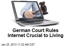 German Court Rules Internet Crucial to Living