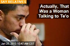 Actually, That Was a Woman Talking to Te'o