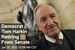 Democrat Tom Harkin Retiring From Senate