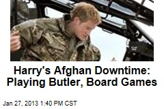 Harry&amp;#39;s Afghan Downtime: Playing Butler, Board Games