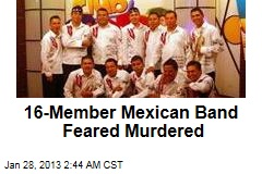 16-Member Mexican Band Feared Murdered