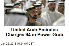 United Arab Emirates Charges 94 in Power Grab