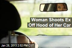 Woman Shoots Ex Off Car Hood— Where He Clung for 10 Miles