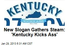 New Slogan Gathers Steam: 'Kentucky Kicks Ass'