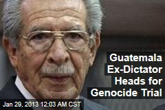 Guatemala Ex-Dictator Faces Genocide Trial