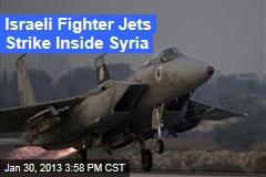 Israeli Fighter Jets Strike Inside Syria