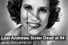 Last Andrews Sister Dead at 94