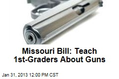 Missouri Bill: Teach 1st-Graders About Guns