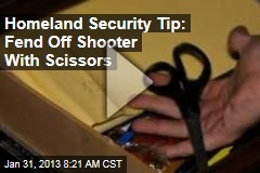 Homeland Security Tip: Fend Off Shooter With Scissors