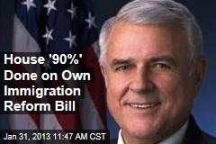 House '90%' Done on Own Immigration Reform Bill
