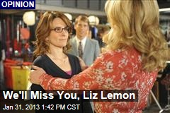 We&amp;#39;ll Miss You, Liz Lemon