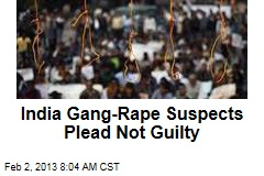 India Gang-Rape Suspects Plead Not Guilty