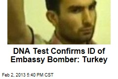DNA Test Confirms Bomber of US Embassy: Turkey