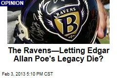 The Ravens&amp;mdash;Letting Poe&amp;#39;s Legacy Die?