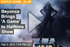 Beyonce Brings &amp;#39;A Game&amp;#39; to Halftime Show