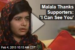 Malala Thanks Supporters: &amp;#39;I Can See You&amp;#39;