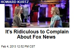It&amp;#39;s Ridiculous to Complain About Fox News