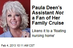 Paula Deen's Assistant Not a Fan of Her Family Cruise